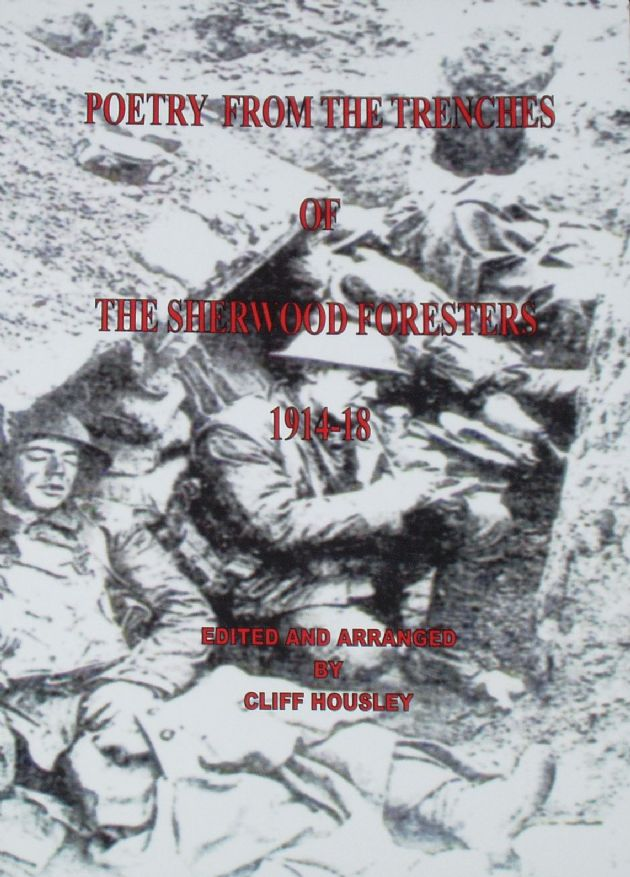 Poetry from the Trenches of the Sherwood Foresters 1914-18, edited by C. Housley